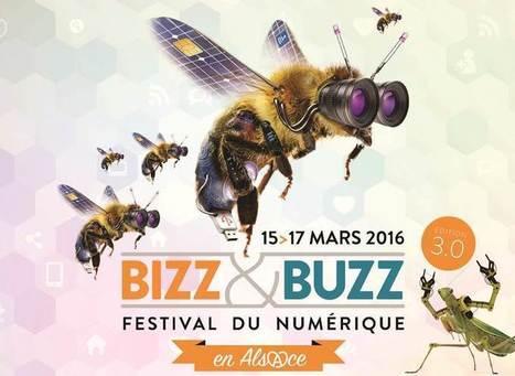 Bizz & Buzz 2016 : l'incontournable du numérique en Alsace | Clicalsace | Le site www.clicalsace.com | Scoop.it