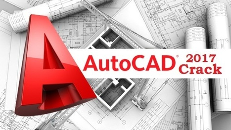 Autocad 2017 Crack Full Setup Free Download | sotware | Scoop.it