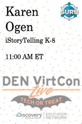 iStoryTelling K-8 by DEN VirtCon LIVE | Techy Classroom | Scoop.it