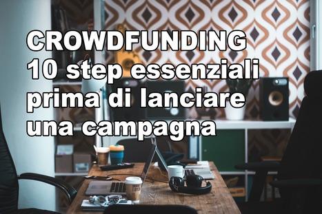 Crowdfunding, 10 step essenziali prima di lanciare una campagna | Crea con le tue mani un lavoro online | Scoop.it