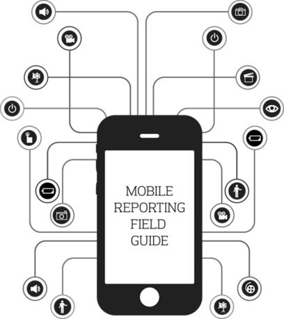 Mobile Reporting Field Guide | Social News | Scoop.it