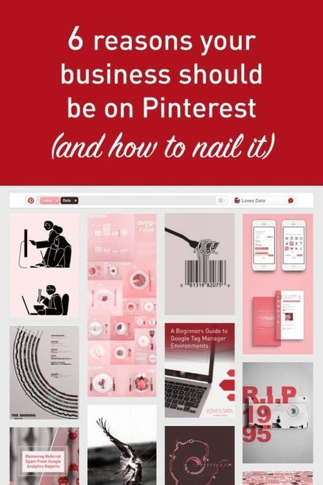 Why Your Business Should be on Pinterest | Loves Data | Pinterest for Business | Scoop.it