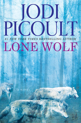Lone Wolf, by Jodi Picoult. | Young Adult Fiction | Scoop.it