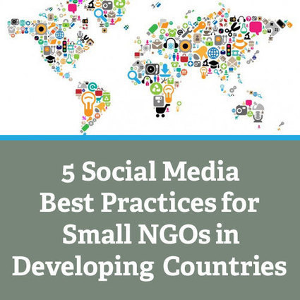 Five Social Media Best Practices for Small NGOs in Developing Countries   New media applied perspectives   Scoop.it