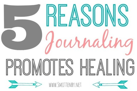 Why Journaling Promotes Healing - Smitten By... | Journaling Helps! | Scoop.it