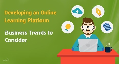 Developing Online Learning Platform: Business Trends | Technology and Marketing | Scoop.it