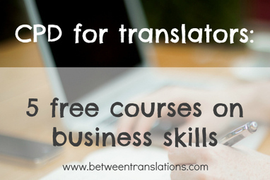 CPD for translators: 5 free courses on business skills | Translation and interpreting news | Scoop.it