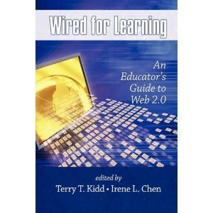 Amazon.co.jp: Wired for Learning: An Educators Guide to Web 2.0: Terry T. Kidd, Irene L. Chen: 洋書   Liberating Learning with Web 2.0   Scoop.it