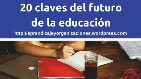 20 claves del futuro de la educación | Aprendizaje 2.0 | Scoop.it