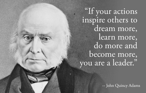 If your actions inspire others to dream more, learn more, do more and become more, you are a leader.   Leadership   Scoop.it