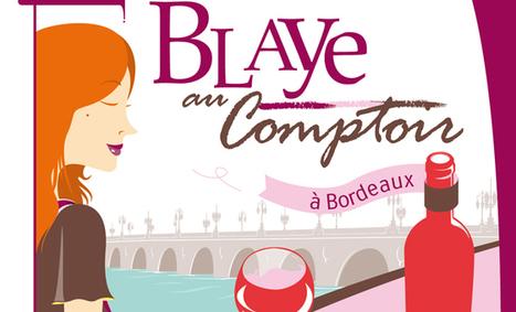 Les Côtes de Blaye au Comptoir Bordeaux les 7 et 8 février - Aqui.fr | BIENVENUE EN AQUITAINE | Scoop.it