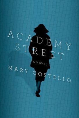 The New Yorker: ACADEMY STREET, by Mary Costello   The Irish Literary Times   Scoop.it