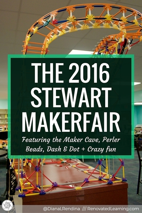 The 2016 Stewart MakerFair: Featuring the Awesome MakerCave & More | Edu Technology | Scoop.it
