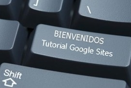 Web Tutorial de Google Sites | Tic, Tac... y un poquito más | Scoop.it
