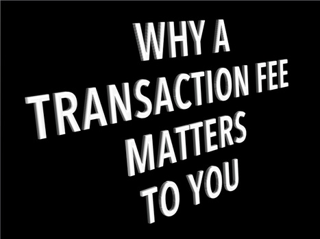 Why a Transaction Fee Matters to You | The Economy: Past, Present and Future | Scoop.it