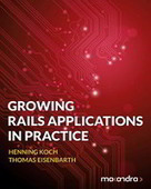 Growing Rails Applications in Practice - PDF Free Download - Fox eBook | benhmidan | Scoop.it