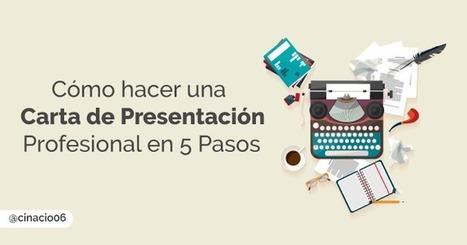 Como hacer una Carta de Presentacion Potente en 5 pasos | cinacio06 | Scoop.it