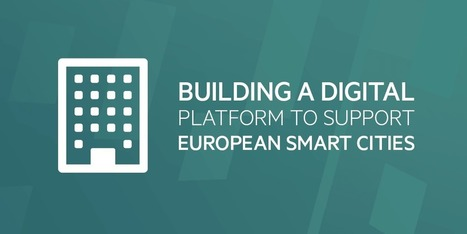 Building a digital platform to support European smart cities | Smart grid | Scoop.it