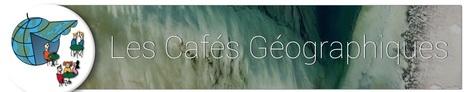 Les Cafés Géographiques au FIG 2015 de Saint-Dié | Géographie : les dernières nouvelles de la toile. | Scoop.it