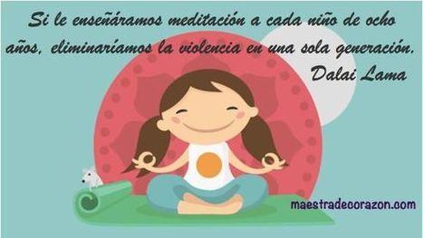 Meditación guiada para niños - Maestra de Corazón | EDUDIARI 2.0 DE jluisbloc | Scoop.it