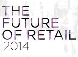 The Future Of Retail 2014 - PSFK   Retail   Scoop.it