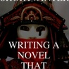 New!  Writing A Novel That Works........Excellent Reviews