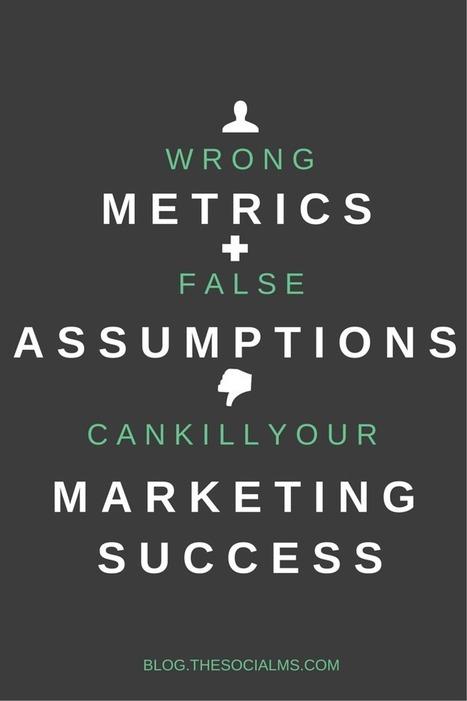 False Assumptions and Wrong Metrics Kill Your Marketing Success | World of #SEO, #SMM, #ContentMarketing, #DigitalMarketing | Scoop.it
