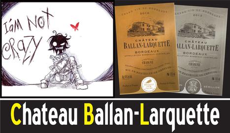 Grand Millesime : Chateau Ballan-Larquette - tremendous value White and Red Bordeaux | Nombrilisme | Scoop.it