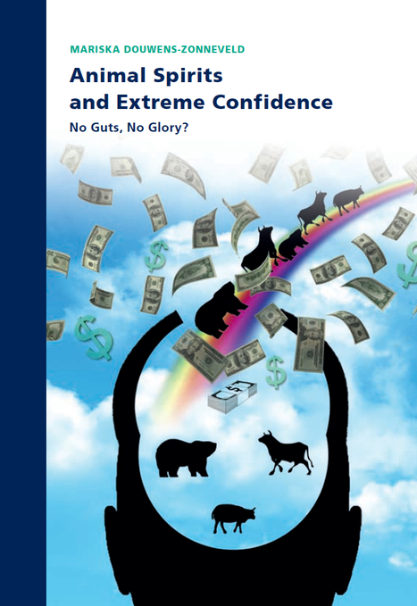 Animal Spirits and Extreme Confidence: No Guts, No Glory? | BizDissNews; Showcasing recent PhD dissertations in Business Research | Scoop.it