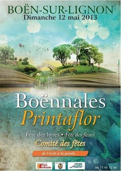Les Boënnales du Livre + Printaflor, fête des fleurs 12 mai 2013 - Boën-sur-Lignon (42) | Romans régionaux BD Polars Histoire | Scoop.it