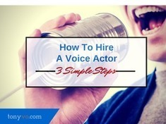 How to Hire a Voice Actor. - Tony Pasquale | Voiceover BlogTalk | Scoop.it