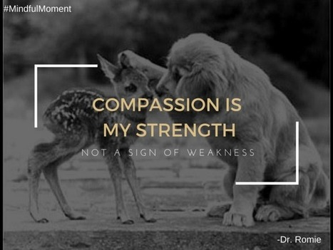 Compassion Is A Strength, Not A Weakness | Empathy and Compassion | Scoop.it