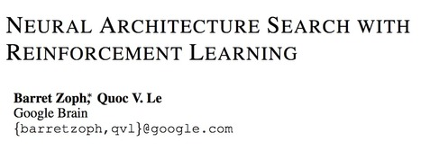 [PDF] Neural architecture search with reinforcement learning | Edumorfosis.it | Scoop.it