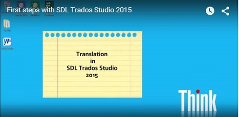 First steps with SDL Trados Studio 2015 (video) (by Dominique Pivard)   Translator Tools   Scoop.it