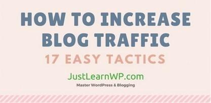 17 astuces pour générer plus de trafic sur votre blog | News Tech | Scoop.it