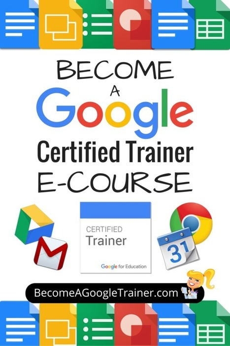 Become a Google Certified Trainer E-Course is OPEN for Enrollment!!! | Shake Up Learning | Science, Technology and Society | Scoop.it