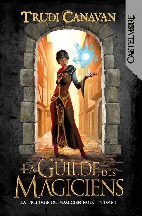 La Guilde Des Magiciens : le best-seller arrive (de nouveau) en ... | Be Bright - rights exchange nouvelles | Scoop.it