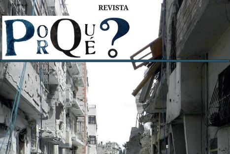 Explica las causas e implicaciones de la guerra en Siria en el nuevo número de la revista '¿Por qué?' | Educación 2.0 | Scoop.it