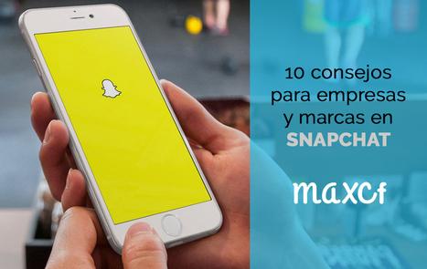 10 consejos para empresas y marcas en #Snapchat@maxcf @ErnestCoto | #socialmedia #rrss | Scoop.it