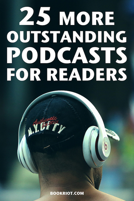 25 More Outstanding Podcasts for Readers | Google Lit Trips: Reading About Reading | Scoop.it