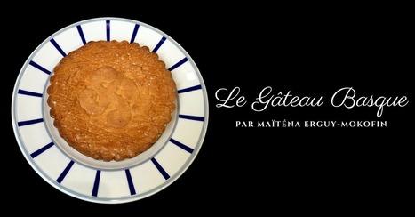 Le Gâteau Basque à la crème ou à la cerise | Cuisine et cuisiniers | Scoop.it