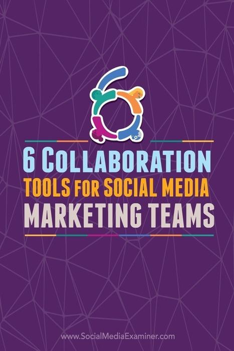 6 Collaboration Tools for Social Media Marketing Teams : Social Media Examiner | 21st Century Public Relations | Scoop.it