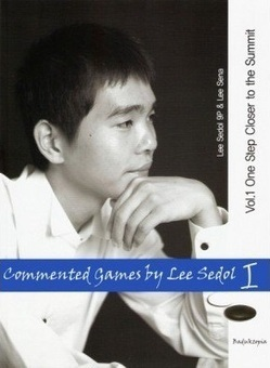 Book Review: Commented Games by Lee Sedol: Volume 1 - BenGoZen | Go Board Game | Scoop.it