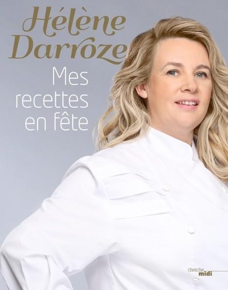 Mes recettes en fête : le nouveau livre d'Hélène Darroze   Food & chefs   Scoop.it