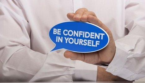 Lacking Self-Confidence? Try These Five Methods to Renew How You Feel | Adult Education and Career Development | Scoop.it