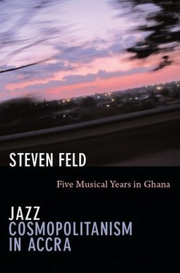 Jazz Cosmopolitanism in Accra by Steven Field (thoughts) « A ... | Jazz from WNMC | Scoop.it