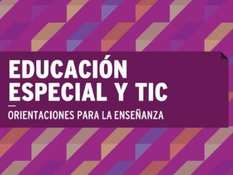 Educación Especial y TIC. Orientaciones para la enseñanza│@PortalAprender | Contar con TIC | Scoop.it
