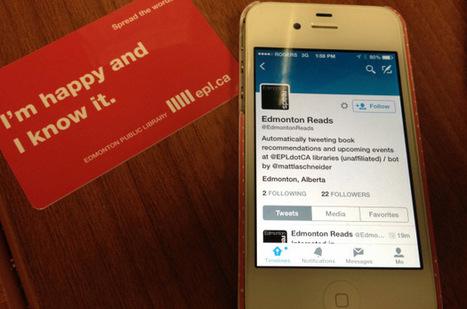 Edmontonian creates Twitter bot that suggests Edmonton Public Library media based on hot topics | Twitter Bots | Scoop.it