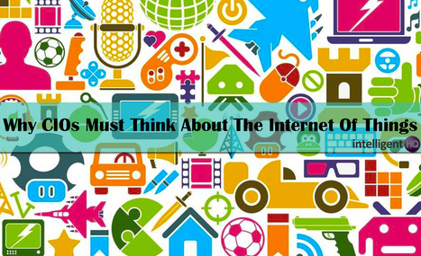 Why CIOs must think about the Internet of Things   Online Marketing Today   Scoop.it