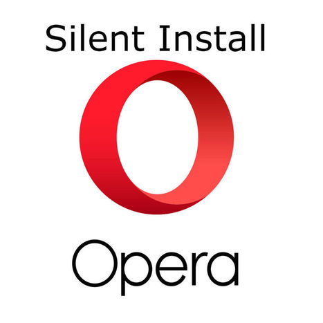 Opera silent install uninstall msi and exe vers